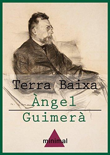 Terra Baixa (Imprescindibles de la literatura catalana) por Àngel Guimerà