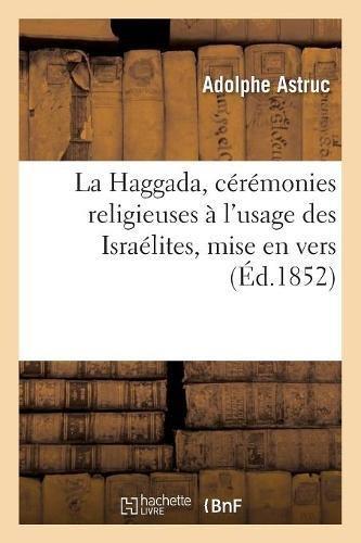 La Haggada, cérémonies religieuses à l'usage des Israélites, mise en vers (Éd.1852)