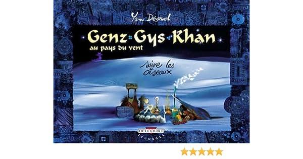 Genz Gys Khan T04 : Suivre les oiseaux (French Edition)