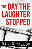 The Day the Laughter Stopped (English Edition)