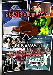 Movie Outlaw (Vol. 1): Film History's Rarities, Oddities, Grotesqueries, and Other Things That May Have Escaped Your Attention.: Volume 1