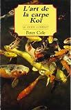 L'art de la carpe Koï - Le guide complet
