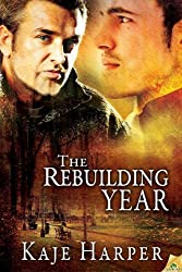Rebuilding Year by Kaje Harper (2013-02-05)