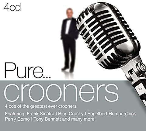 Pure...Crooners
