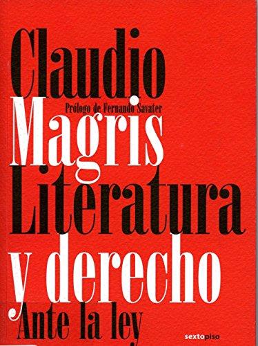Literatura Y Derecho Ante La Ley (Ensayo Sexto Piso) por Claudio Magris