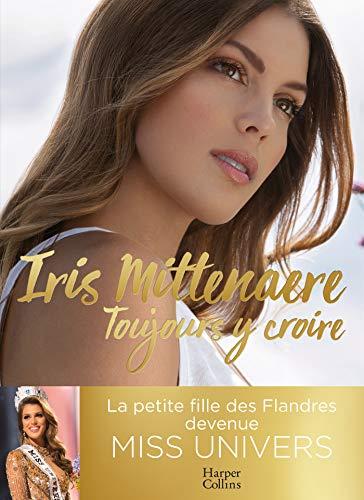 Toujours y croire : Miss Univers, une jeune femme (pas) comme les autres (HarperCollins)