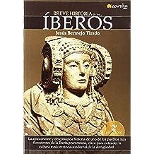 Breve historia de los íberos: La apasionante y desconocida historia de uno de los pueblos más florecientes de la Iberia prerromana, clave para ... mediterránea occidental de la Antigüedad