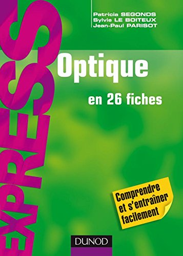 Optique - En 26 fiches par Patricia Segonds