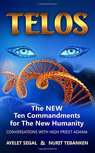 Telos: The Ten Commandments of The New Humanity