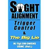 Sight Alignment, Trigger Control & The Big Lie (English Edition)