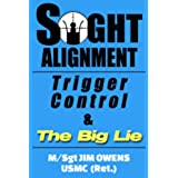 Sight Alignment, Trigger Control & The Big Lie (English Edition)