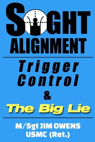 Sight Alignment, Trigger Control & The Big Lie (English Edition) por Jim Owens