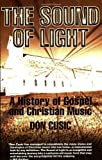 The Sound of Light: The History of Gospel and Christian Music by Don Cusic (2002-04-01)