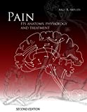 Image de Pain, Its Anatomy, Physiology and Treatment: Second Edition (English Edition)