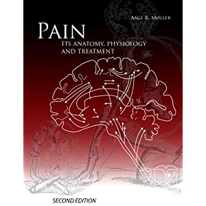 Pain, Its Anatomy, Physiology and Treatment: Second Edition (English Edition)