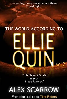 Ellie Quin Episode 2: The World According to Ellie Quin (The Ellie Quin Series) by [Scarrow, Alex]