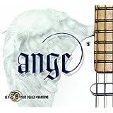 Les 50 Plus Belles Chansons: Ange