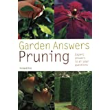 Garden Answers: Pruning: Expert Answers to All Your Questions