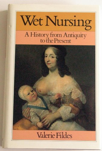 wet-nursing-a-history-from-antiquity-to-the-present-family-sexuality-and-social-relations-in-past-ti