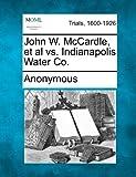John W. McCardle, et al vs. Indianapolis Water Co.