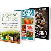 Grow Your Own and Forage: Box-set Collection, Herb, Tomatoes, and Foraging (Self Sufficiency, Grow your Own, and Live Well Book 1) (English Edition)