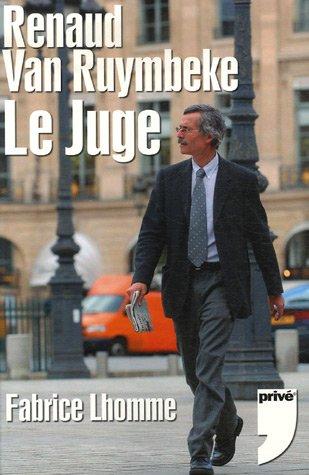 Renaud Van Ruymbeke : Le juge por Fabrice Lhomme