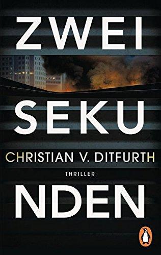 Zwei Sekunden von Christian v. Ditfurth