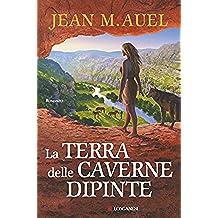 La terra delle caverne dipinte (La Gaja scienza Vol. 1034) (Italian Edition)