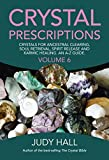 Crystal Prescriptions: Crystals for Ancestral Clearing, Soul Retrieval, Spirit Release and Karmic Healing. An A-Z Guide.