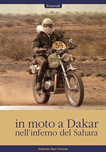 In moto a Dakar nell'inferno del Sahara
