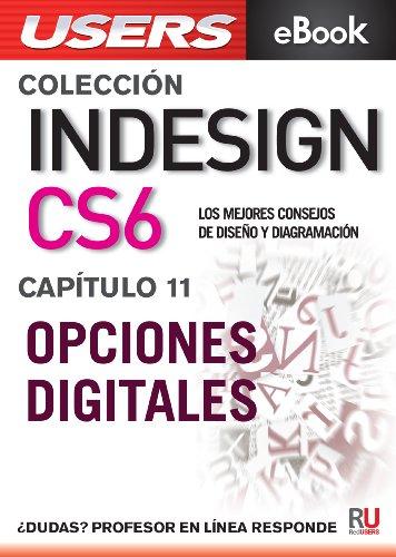 InDesign CS6: Opciones digitales (Colección InDesign CS6 nº 11) por Paula Fleitas