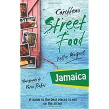 Caribbean Street Food: Jamaica