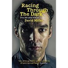 Racing Through the Dark: The Fall and Rise of David Millar by David Millar (2012-06-28)
