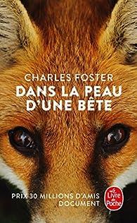 Dans la peau d'une bête par Charles Foster