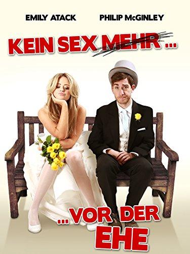 Kein Sex (mehr) vor der Ehe (Ehe Filme)
