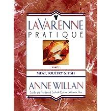 La Varenne Pratique: Part 2, Meat, Poultry & Fish (English Edition)