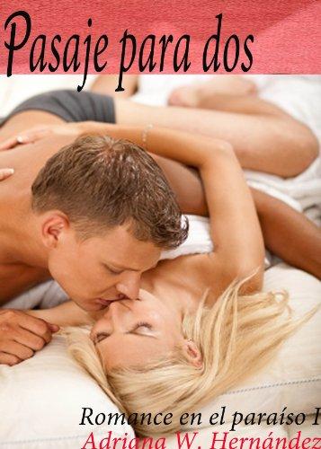 Pasaje para dos (Romance en el paraíso nº 1)