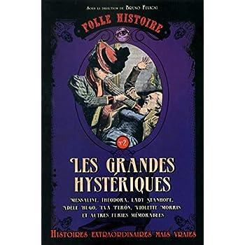 Folle histoire - Les grandes hystériques