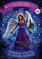Angel Astrology 101: Discover the Angels Connected with Your Birth Chart by Doreen Virtue (2014-03-13)