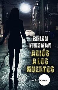 Adiós a los muertos par Brian Freeman