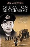 Opération Mincemeat - L'Histoire d'espionnage qui changea le cours de la Seconde Guerre mondiale