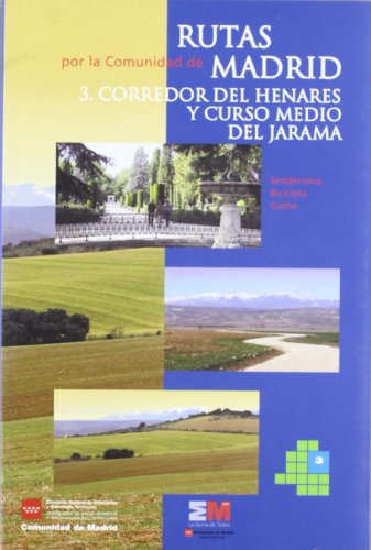 Rutas Por La Comunidad De Madrid 3. Corredor De Henares Y Curso Medio Jarama