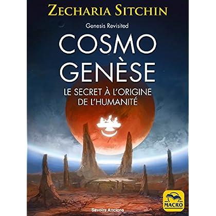 Cosmo Genèse: Le secret à l'origine de l'humanité (Savoirs Anciens)