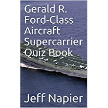 Gerald R. Ford-Class Aircraft Supercarrier Quiz Book (English Edition)