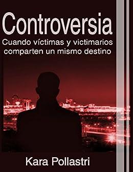 Controversia: Cuando víctimas y victimarios comparten un mismo destino.