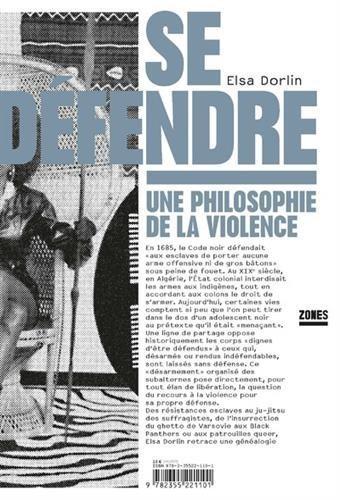 Se défendre : Une philosophie de la violence par Elsa DORLIN