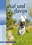 Auf und davon: Wie der Jagdtrieb des Hundes kontrollierbar wird (Cadmos Hundepraxis)