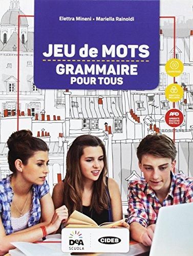 Jeu de mots. Grammaire pour tous. Per la Scuola media. Con e-book. Con espansione online