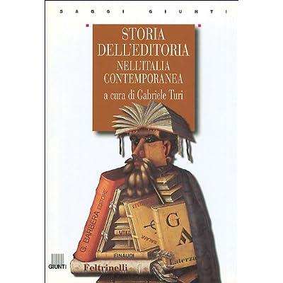 Storia Dell'editoria Nell'italia Contemporanea. Copertine Assortite