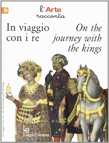 In viaggio con i re-On the journey with the kings